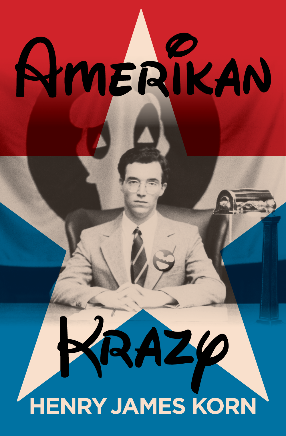 Henry James Korn's debut novel Amerikan Krazy